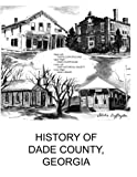 img - for History of Dade Country Georgia book / textbook / text book