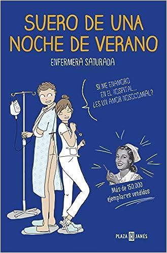 Suero De Una Noche De Verano Obras Diversas Amazon Es Enfermera Saturada Enfermera Saturada Libros