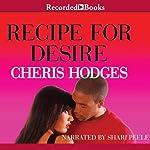 Recipe for Desire | Cheris Hodges