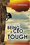 Sometimes Being a CEO Looks Pretty Tough by Paula Marshall (2009-03-03)