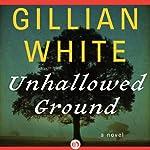 Unhallowed Ground: A Novel | Gillian White