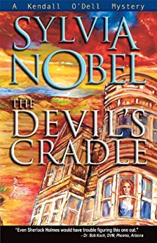 The Devil's Cradle (Kendall O'Dell Mystery series Book 2) by [Nobel, Sylvia, Max Lebowitz, Christy Moeller]
