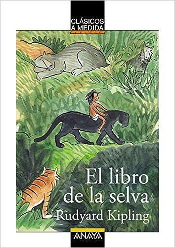 El libro de la selva (Clásicos - Clásicos A Medida): Amazon.es: Rudyard Kipling, Ximena Maier, Lourdes Íñiguez Barrena: Libros