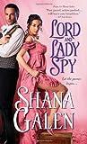 Lord and Lady Spy, Shana Galen, 1402259077