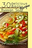 Russian Soup Recipes: Thirty Delicious and Easy Soup Recipes: A Cookbook for a Soup Pot or a Slow Cooker