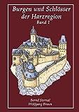 Burgen und Schlösser der Harzregion: Band 1