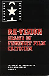 Re-vision: Essays in Feminist Film Criticism