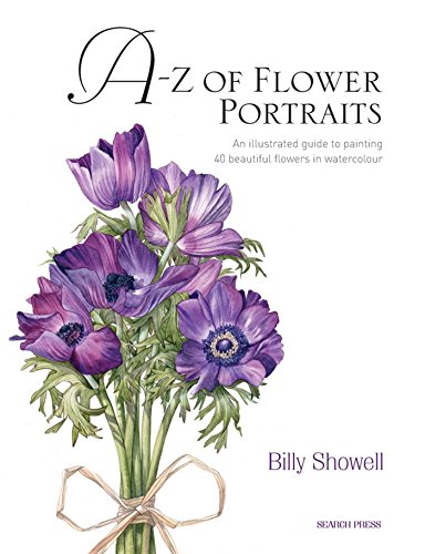 A-Z of Flower Portraits: An illustrated guide to painting 40 beautiful flowers in watercolour [Hardcover] - Seller: amazon - New / Nuevo [+Peso($26.00 c/100gr)] (AZB)