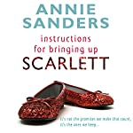 Instructions for Bringing Up Scarlett | Annie Sanders