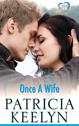 Once A Wife (A Mother's Heart Book 2)