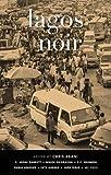 img - for Lagos Noir (Akashic Noir Series) book / textbook / text book