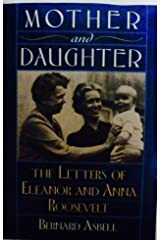 Mother and Daughter: The Letters of Eleanor and Anna Roosevelt Paperback