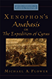 Xenophon's Anabasis, or The Expedition of Cyrus (Oxford Approaches to Classical Literature)