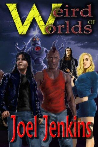 Weird Worlds of Joel Jenkins (Volume 1)