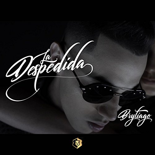 ... La Despedida [Explicit]