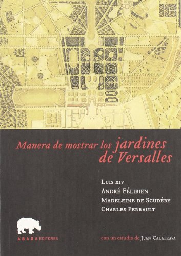 Descargar Libro Manera De Mostrar Los Jardines De Luis Xiv Et Al.