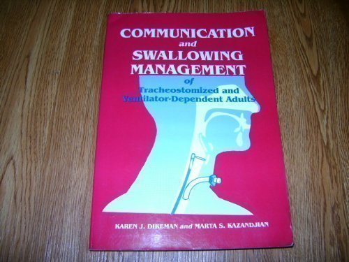 Communication & Swallowing Management Of Tracheostomized & Ventilator Dependent Adults