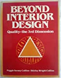 Beyond Interior Design, Quality-the Third Dimension, Collins, Peggie V. and Collins, Shirley W., 0915587009