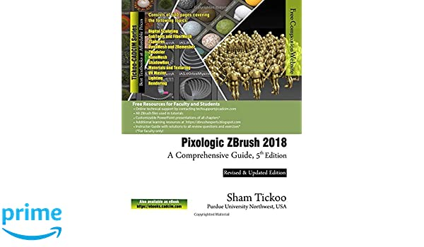 Pixologic ZBrush 2018: A Comprehensive Guide, 5th Edition: Prof