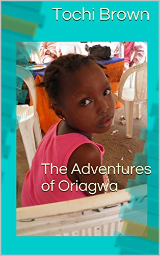 The Adventures of Oriagwa - Kindle edition by Tochi Brown ... 59e4483a8e