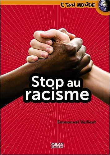 Télécharger en ligne Stop au racisme pdf epub