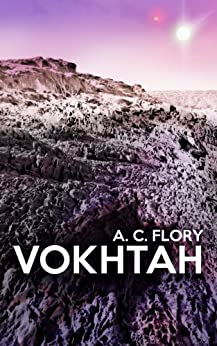 VOKHTAH (The Suns of Vokhtah Book 1) by [Flory, A.C.]