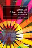 Professional School Leadership, Daniel Murphy, 178046018X