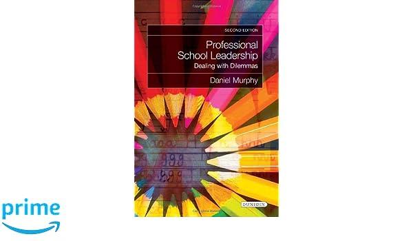 Professional School Leadership: Dealing with Dilemmas ...