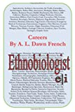 Careers: Ethnobiologist, A. L. French, 1499383339
