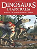 Dinosaurs in Australia, Benjamin P. Kear and Robert J. Hamilton-Bruce, 0643100458