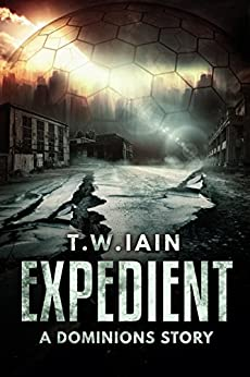 Expedient: A Dominions Story by [Iain, TW]