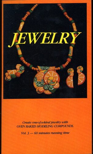 Jewelry ~ Creating With Oven Baked Modeling Compounds, Vol. 3