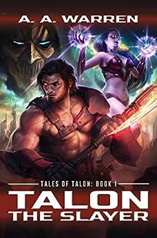 Talon the Slayer (Tales of Talon Book 1) by [Warren, A. A.]