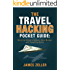 The Travel Hacking Pocket Guide: Work the Airlines' System, Save Money, and Travel the World