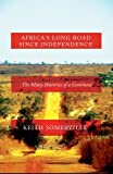 img - for Africa's Long Road Since Independence: The Many Histories of a Continent book / textbook / text book