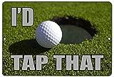 Rogue River Tactical Funny Golf Metal Tin Sign Golf Wall Decor I'D Tap That Putt Man Cave Bar Golfer Ball