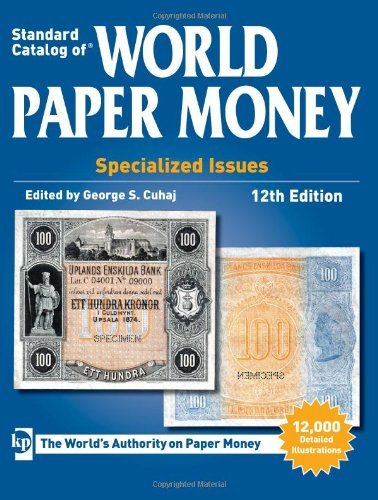 By Author Standard Catalog of World Paper Money, Specialized Issues (Standard Catalog of World Paper Money Vol (Twelfth Edition)