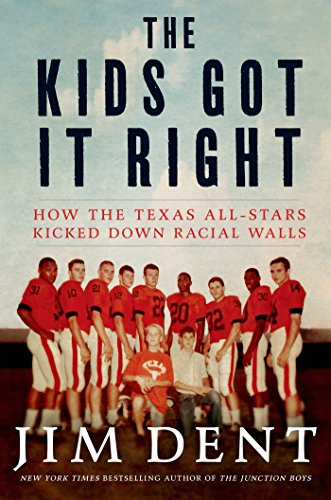 Search : The Kids Got It Right: How the Texas All-Stars Kicked Down Racial Walls