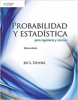 Probabilidad y Estadistica para Ingenieria y Ciencias ...