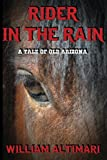 Rider in the Rain, William Altimari, 0972872671