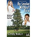 No Smoke Without Fire: Second Chances (Walnut Grove Series Book 3)