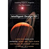 Intelligent Design 101: Leading Experts Explain the Key Issues