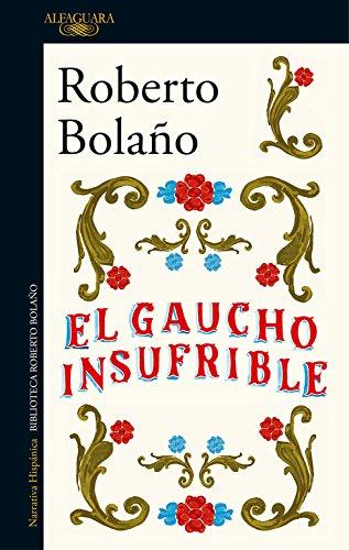 El gaucho insufrible (HISPANICA)