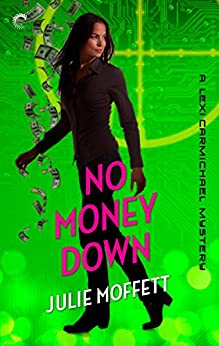 No Money Down: A Lexi Carmichael Mystery, Book 2.5: An international geek girl mystery by [Moffett, Julie]