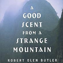 A Good Scent from a Strange Mountain Audiobook by Robert Olen Butler Narrated by Robert Olen Butler