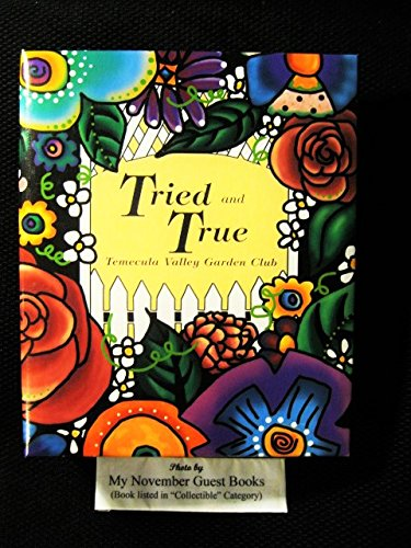 (Tried and True: Recipes Presented by the Temecula Valley Garden Club, Temecula, California)