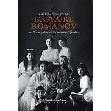 L'AFFAIRE ROMANOV (ou Le mystère de la maison Ipatiev) (French Edition)