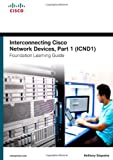 img - for Interconnecting Cisco Network Devices, Part 1 (ICND1) Foundation Learning Guide (4th Edition) (Foundation Learning Guides) book / textbook / text book