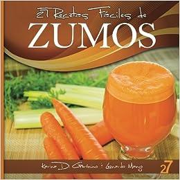 27 Recetas Fáciles De Zumos Recetas Fáciles Zumos