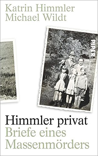 Himmler privat: Briefe eines Massenmörders Gebundenes Buch – 10. Februar 2014 Katrin Himmler Michael Wildt Piper 3492056326